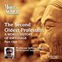 The Modern Scholar: The Second Oldest Profession, Part 1: A World History of Espionage  by Jeffrey Burds