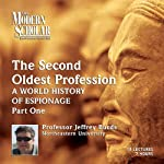 The Modern Scholar: The Second Oldest Profession, Part 1: A World History of Espionage | Jeffrey Burds