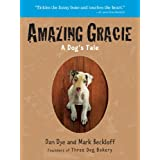 Amazing Gracie: A Dog's Tale ~ Dan Dye