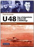 ZEITGESCHICHTE - U 48 - Das erfolgreichste U-Boot des 2. Weltkriegs - Unter drei Kommandanten auf Feindfahrt - FLECHSIG Verlag