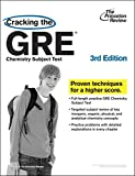 Cracking the GRE Chemistry Test, 3rd Edition (Graduate School Test Preparation)