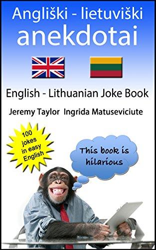 Jeremy Taylor - ANGLIŠKI-LIETUVIŠKI ANEKDOTAI: English Lithuanian Joke Book (Language Learning Joke Books) (English Edition)