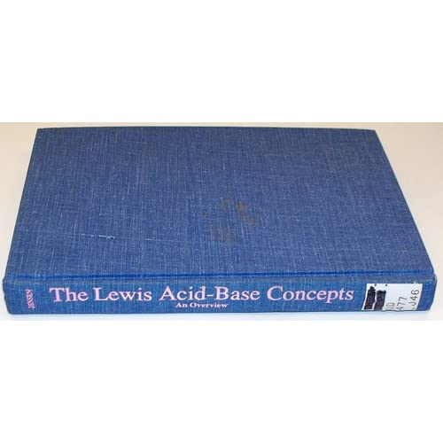 The Lewis Acid-Base Concepts: An Overview William B. Jensen