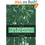 The Bamboos of the World: Annotated Nomenclature and Literature of the Species and the Higher and Lower Taxa