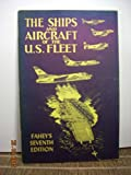 img - for The Ships and Aircraft of the U.S. Fleet Fahey's Seventh Edition book / textbook / text book