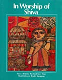 img - for In Worship Of Shiva (Illustrated in colour) (Illustrated Classics) book / textbook / text book
