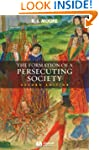 The Formation of a Persecuting Societ...
