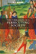 Amazon.com: The Formation of a Persecuting Society: Authority and Deviance in Western Europe 950-1250 (9781405129640): R. I. Moore: Books