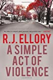 R. J. Ellory A Simple Act of Violence