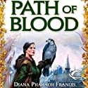 Path of Blood: Path, Book 3 (       UNABRIDGED) by Diana Pharaoh Francis Narrated by Leslie Bellair