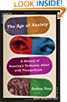 The Age of Anxiety: A History of Amer...