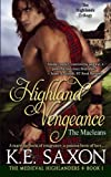 Highland Vengeance: The Macleans - The Highlands Trilogy (The Medieval Highlanders) (Volume 1)