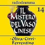 Il mistero del vaso cinese 14 | Carlo Oliva,Massimo Cirri,G. Sergio Ferrentino