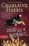 Dead as a Doornail: A Sookie Stackhouse Novel