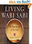 Living Wabi Sabi: The True Beauty of...