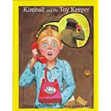 Kimball and the Toy Keeper ~ Donna Miller