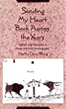 img - for By Hertha Dawn Wong Sending My Heart Back Across the Years: Tradition and Innovation in Native American Autobiography (1st First Edition) [Hardcover] book / textbook / text book