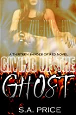 Giving Up the Ghost (13 Shades of Red Novel)
