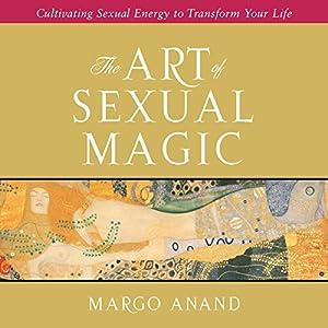 The Art of Sexual Magic Audiobook