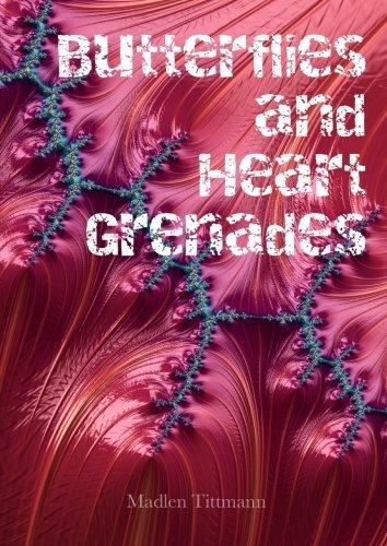 Butterflies and Heart Grenades