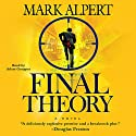 Final Theory: A Novel (       UNABRIDGED) by Mark Alpert Narrated by Adam Grupper
