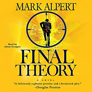 Final Theory: A Novel | [Mark Alpert]