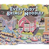 Everybody Brings Noodles (Carolrhoda Picture Books)