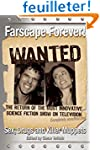 Farscape Forever!: Sex, Drugs And Kil...