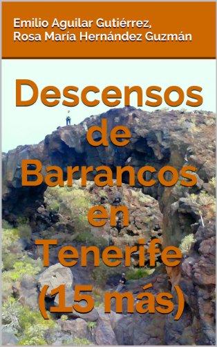 Emilio Aguilar Gutiérrez - Descensos de barrancos en Tenerife (15 más)