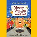 Something Wonky This Way Comes: Mercy Watson #6 (       UNABRIDGED) by Kate DiCamillo Narrated by Ron McLarty