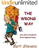 The Wrong Way: How Not to Walk the West Highland Way