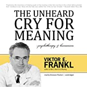 The Unheard Cry for Meaning: Psychotherapy and Humanism | [Viktor E. Frankl]