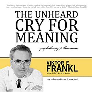 The Unheard Cry for Meaning Audiobook