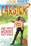 Carsick: John Waters Hitchhikes Acros...