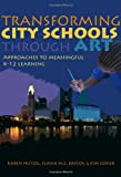 Transforming City Schools Through Art: Approaches to Meaningful K-12 Learning