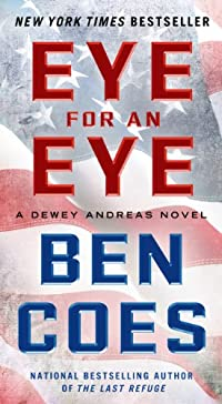 Eye For An Eye: A Dewey Andreas Novel by Ben Coes ebook deal