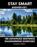 Stay Smart Answer Key: 188 Advanced Sentence Diagramming Exercises: Grammar the Easy Way