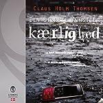 Den største kunst er kærlighed   Claus Holm Thomsen