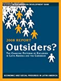 img - for Outsiders?: The Changing Patterns of Exclusion in Latin America and the Caribbean, Economic and Social Progress in Latin America, 2008 Report ... Progress in Latin America, Annual Report) book / textbook / text book