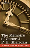 The Memoirs of General P. H. Sheridan by Philip Henry Sheridan