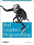 img - for Perl Graphics Programming: Creating SVG, SWF (Flash), JPEG and PNG files with Perl book / textbook / text book