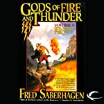 Gods of Fire and Thunder: The Fifth Book of the Gods (       UNABRIDGED) by Fred Saberhagen Narrated by Clive Chafer