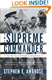 The Supreme Commander: The War Years of Dwight D. Eisenhower