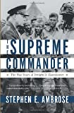 The Supreme Commander: The War Years of Dwight D. Eisenhower (0307946622) by Ambrose, Stephen E.
