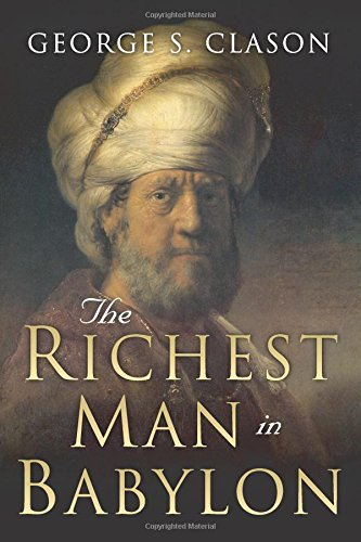 The Richest Man in Babylon: Original 1926 Edition ISBN-13 9781508524359