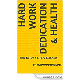 Hard Work Dedication & Health: How to Get a 6 Pack Guideline (English Edition)