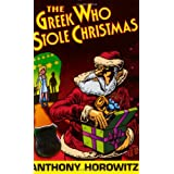 The Greek Who Stole Christmas (Diamond Brothers)by Anthony Horowitz