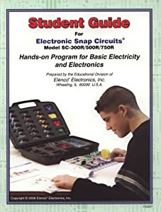 Student Guide for Electronic Snap Circuits Hands-on Program for Basic Electricity (Models SC-300R, SC-500R, & SC-750R) (Hands-on Electronics) from Elenco Electronics