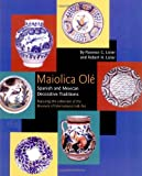 img - for Maiolica OLE: Spanish and Mexican Decorative Traditions Featuring the Collection of the Museum of International Folk Art book / textbook / text book