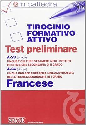 Tirocinio formativo attivo. Test preliminare. A-23 (ex 46/A), A-24 (ex 45/A). Francese